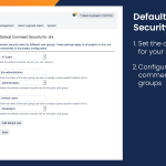 Set a global comment security role and add group specific security roles.