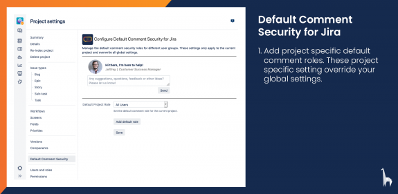 Add project specific comment security roles that will override your global comment security settings.